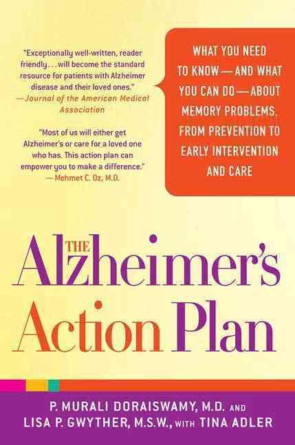 The Alzheimer's Action Plan By Doraiswamy, P. Murali, M.D./ Gwyther, Lisa P./ Adler, Tina